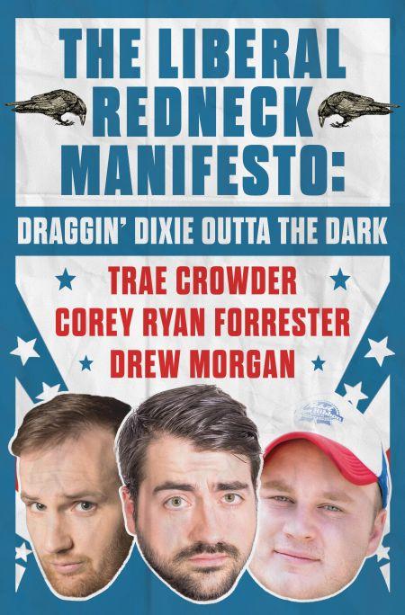 """""""The Liberal Redneck Manifesto: Draggin' Dixie Outta the Dark"""""""