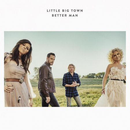 Lirik Lagu  Little Big Town - Better Man
