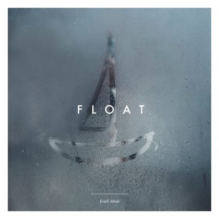 Single 'Float' by Erich Mrak packs plenty of originality and cool energy