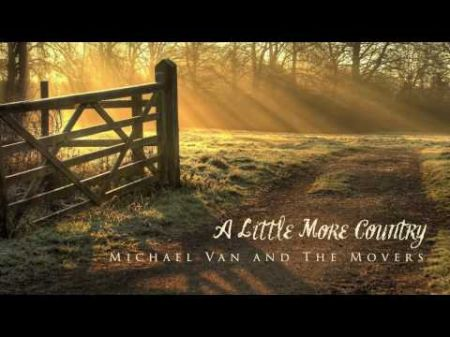 Michael Van & The Movers to release good country music with new LP 'A Little More Country'