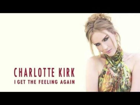 Listen: Charlotte Kirk premieres debut single 'I Get The Feeling Again'