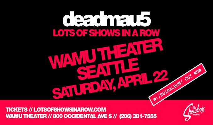 deadmau5 tickets at WaMu Theater in Seattle