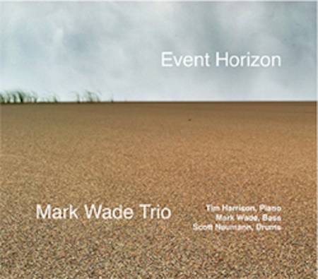 Released in 2015, bassist Mark Wade's debut jazz album with pianist Tim Harrison and drummer Scott Neumann continued to catch fire with more