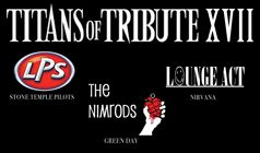 Titans of Tribute XVII featuring Lady Picture Show (Stone Temple Pilots Tribute), Lounge Act (Nirvana Tribute), The Nimrods (Green Day Tribute) tickets at Starland Ballroom in Sayreville