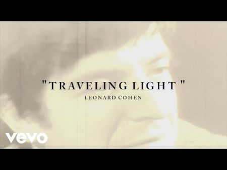 Watch: Leonard Cohen's retrospective video for 'Traveling Light' released by son