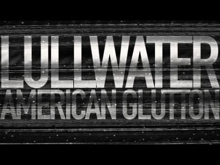 Exclusive video premiere and interview: 'American Glutton' by Lullwater