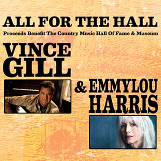 All For The Hall featuring Vince Gill and Emmylou Harris