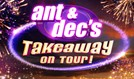Ant & Dec's Takeaway on Tour! tickets at The O2 in London