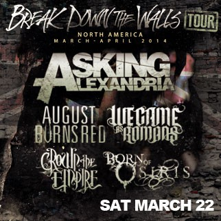 Asking Alexandria w/ August Burns Red, We Came As Romans