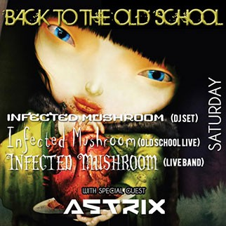 Infected Mushroom: Back to the Old School