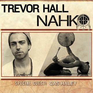 Trevor Hall / NAHKO (Solo)