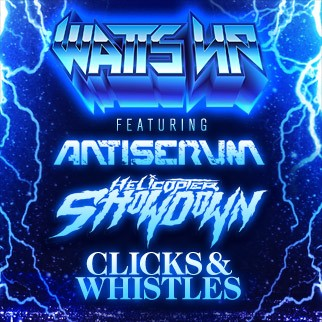 Watts Up: Antiserum, Helicopter Showdown, Clicks & Whistles & Boombox Cartel
